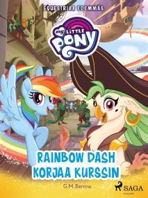 Cover for My Little Pony - Equestriaa edemmäs - Rainbow Dash korjaa kurssin
