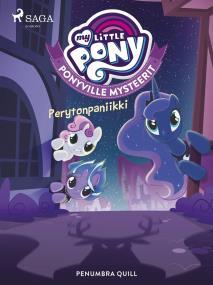 Cover for My Little Pony - Ponyville Mysteerit - Perytonpaniikki