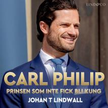 Cover for Carl Philip: Prinsen som inte fick bli kung