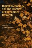 Cover for Digital Technology and the Practices of Humanities Research