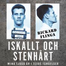 Cover for Iskallt och stenhårt: Mina tjugo år i Texas fängelser
