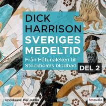 Cover for Sveriges medeltid, 2. Från Håtunaleken till Stockholms blodbad