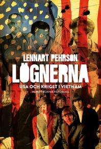 Cover for Lögnerna : USA och kriget i Vietnam