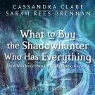 Cover for What to Buy the Shadowhunter Who Has Everything