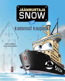 Cover for Jäänmurtaja Snow ja kadonnut kaupunki
