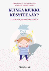 Cover for Kuinka kiukku kesytetään? : Lasten aggressiokasvatus