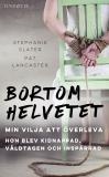 Cover for Bortom helvetet: Min vilja att överleva