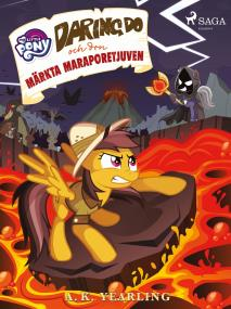 Cover for My Little Pony - Daring Do och den märkta Maraporetjuven