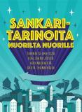 Cover for Sankaritarinoita nuorilta nuorille