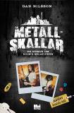 Cover for Metallskallar : en roman om rock & relationer