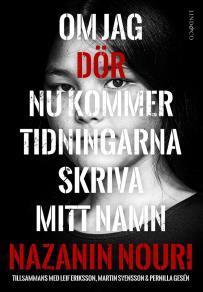 Cover for Om jag dör nu kommer tidningarna skriva mitt namn