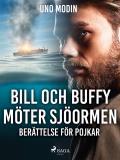 Cover for Bill och Buffy möter sjöormen :berättelse för pojkar
