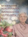 Cover for Alkuperäisiä suomalaisia uuteloita II-III