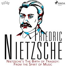 Cover for Nietzsche's The Birth of Tragedy: From the Spirit of Music