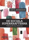 Cover for De sociala superkrafterna. Verktyg för bra relationer