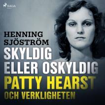 Cover for Skyldig eller oskyldig: Patty Hearst och verkligheten