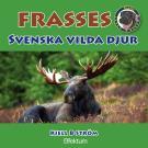 Cover for Frasses svenska vilda djur