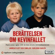 Cover for Berättelsen om Kevinfallet : Familjens egna ord om den stora rättsskandalen