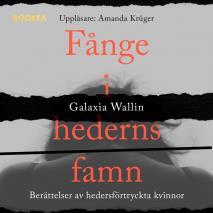 Cover for Fånge i hederns famn : berättelser av hedersförtryckta kvinnor