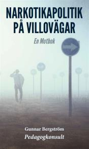 Cover for Narkotikapolitik på villovägar
