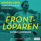 Cover for Frontlöparen. Gunder Hägg - hans uppgång och fall