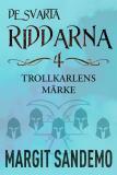 Cover for Trollkarlens märke: De svarta riddarna 4