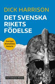 Cover for Det svenska rikets födelse