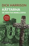 Cover for Kättarna: De kristna rebellerna