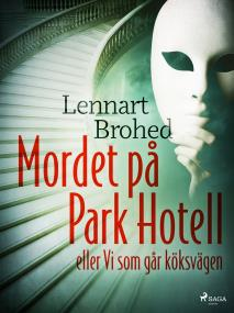Cover for Mordet på Park Hotell eller Vi som går köksvägen