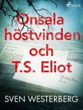 Cover for Onsala, höstvinden och T.S. Eliot