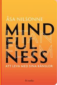 Cover for Mindfulness utan Flum : Att leva med sina känslor