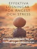 Cover for Effektiva lösningar för ångest och stress: En självhjälpbok för att förhindra panikattacker
