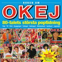 Cover for Boken om OKEJ: 80-talets största poptidning