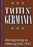 Cover for Germania – Tacitus' bok om germanernas ursprung och seder. Återutgivning av text från 1912