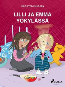 Cover for Lilli ja Emma yökylässä