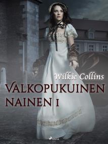 Cover for Valkopukuinen nainen 1