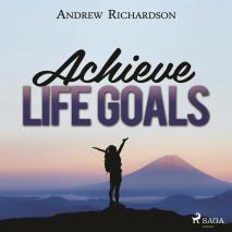 Cover for Achieve Life Goals