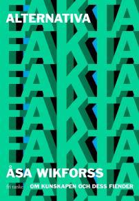 Cover for Alternativa fakta : Om kunskapen och dess fiender