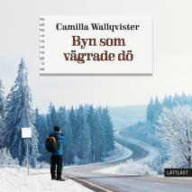 Cover for Byn som vägrade dö / Lättläst