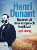 Cover for Henri Dunant, Mannen i vit linnekostym och tropikhatt