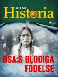 Cover for USA:s blodiga födelse