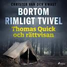 Cover for Bortom rimligt tvivel : Thomas Quick och rättvisan
