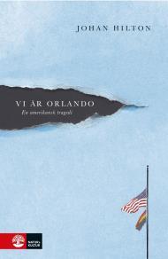 Cover for Vi är Orlando : en amerikansk tragedi
