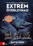 Cover for Berättelser ur verkligheten : extrem överlevnad