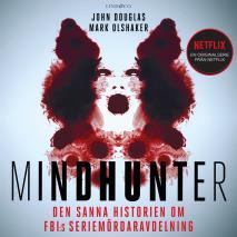 Cover for Mindhunter: Den sanna historien om FBI:s seriemördaravdelning