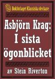 Cover for Asbjörn Krag: I sista ögonblicket. Återutgivning av text från 1914