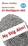 Cover for Stig Alm tar fallet - En klockägares död