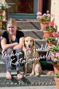 Cover for Arkea ja juhlaa Katajamäellä