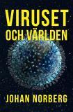 Cover for Viruset och världen : Är det nu globaliseringen dör?