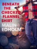 Cover for Beneath the Checked Flannel Shirt - Erotic Short Story